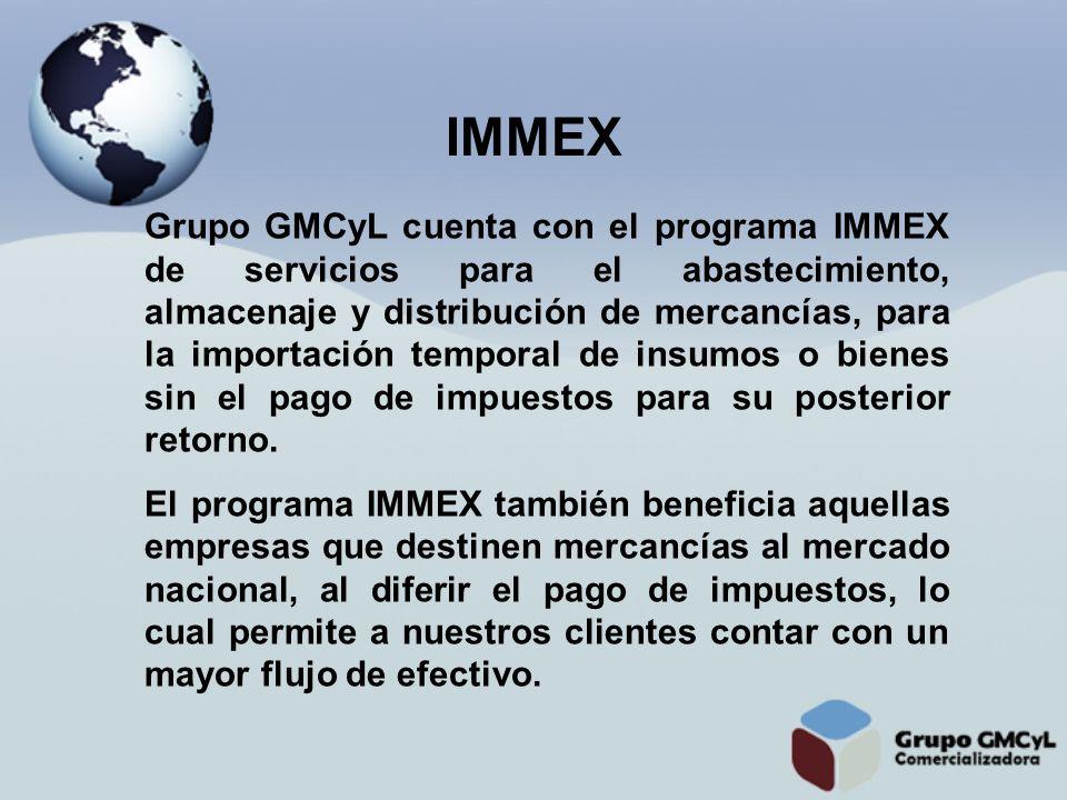 Grupo GMCyL cuenta con el programa IMMEX de servicios para el abastecimiento, almacenaje y distribución de mercancías, para la importación temporal de