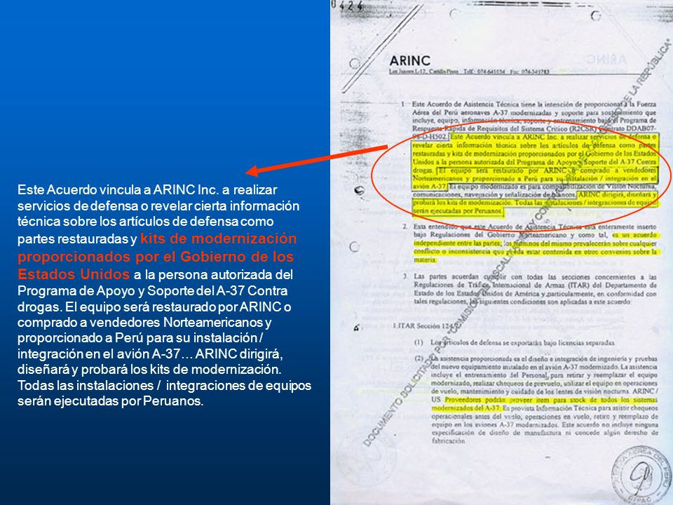 Este Acuerdo vincula a ARINC Inc. a realizar servicios de defensa o revelar cierta información técnica sobre los artículos de defensa como partes rest