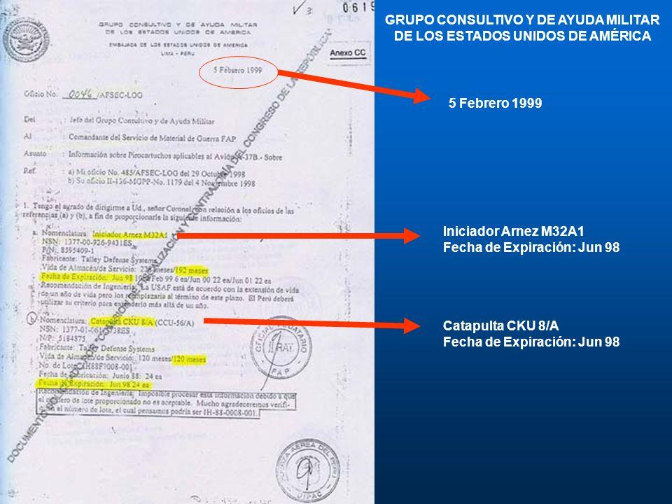 5 Febrero 1999 GRUPO CONSULTIVO Y DE AYUDA MILITAR DE LOS ESTADOS UNIDOS DE AMÉRICA Iniciador Arnez M32A1 Fecha de Expiración: Jun 98 Catapulta CKU 8/