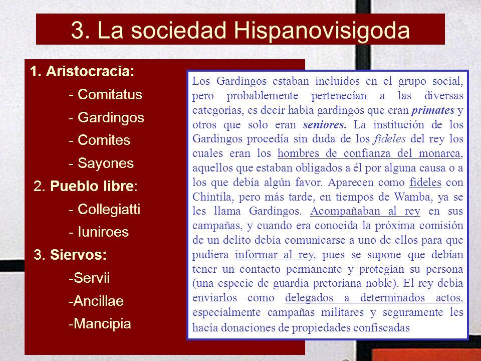 1. Aristocracia: - Comitatus - Gardingos - Comites - Sayones 2. Pueblo libre: - Collegiatti - Iuniroes 3. Siervos: -Servii -Ancillae -Mancipia Los Gar