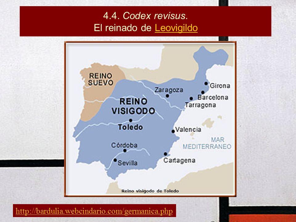http://bardulia.webcindario.com/germanica.php 4.4. Codex revisus. El reinado de LeovigildoLeovigildo Reino visigodo de Toledo