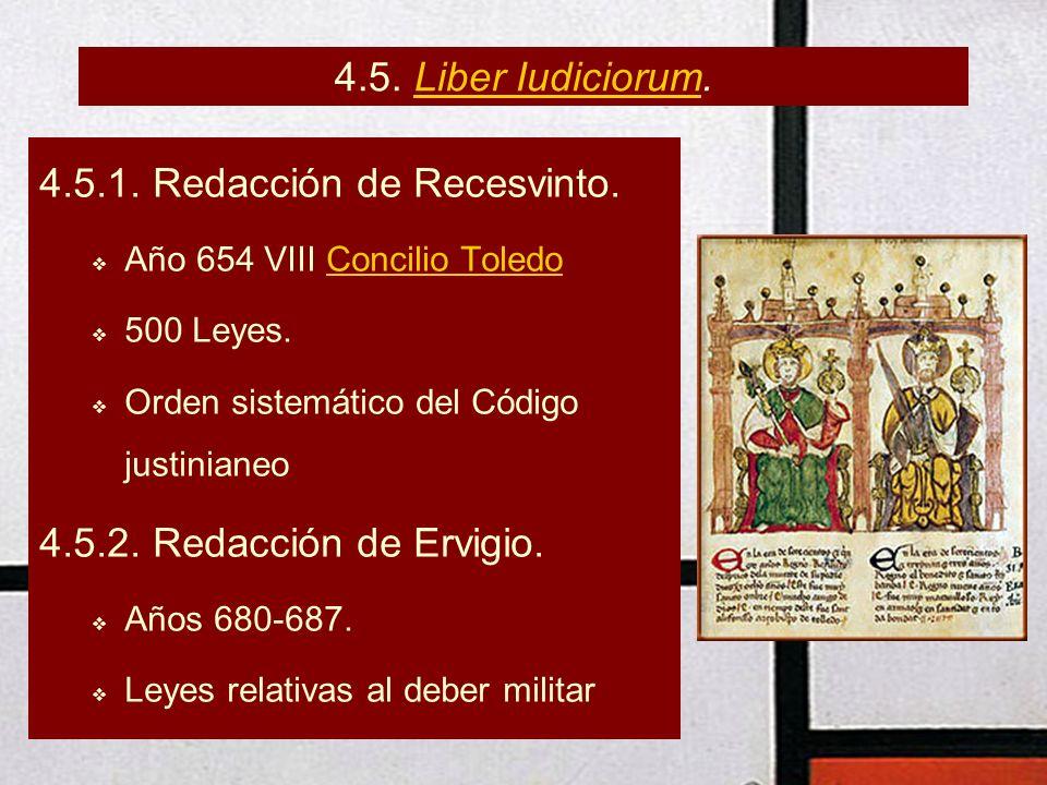 4.5. Liber Iudiciorum.Liber Iudiciorum 4.5.1. Redacción de Recesvinto. Año 654 VIII Concilio ToledoConcilio Toledo 500 Leyes. Orden sistemático del Có