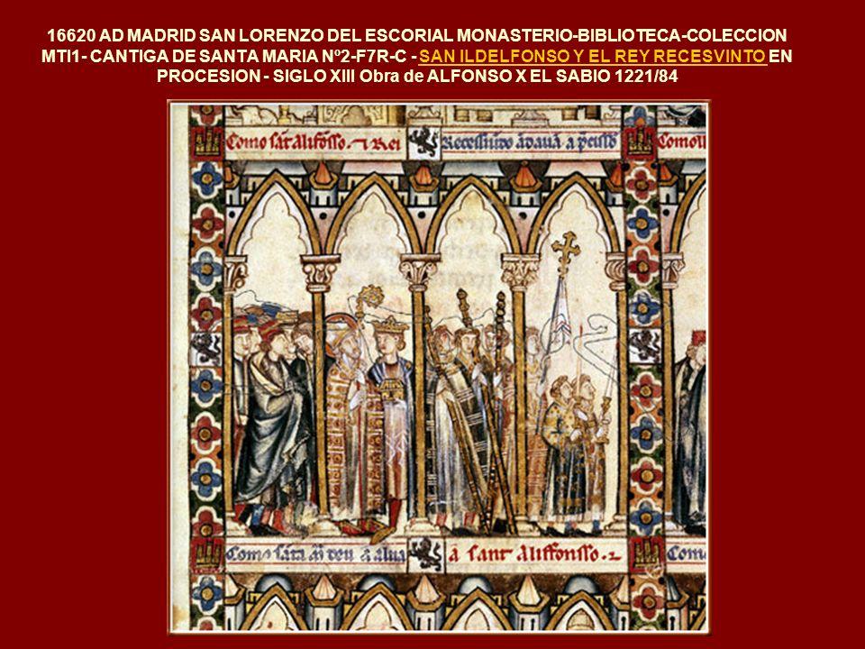 16620 AD MADRID SAN LORENZO DEL ESCORIAL MONASTERIO-BIBLIOTECA-COLECCION MTI1- CANTIGA DE SANTA MARIA Nº2-F7R-C - SAN ILDELFONSO Y EL REY RECESVINTO EN PROCESION - SIGLO XIII Obra de ALFONSO X EL SABIO 1221/84SAN ILDELFONSO Y EL REY RECESVINTO