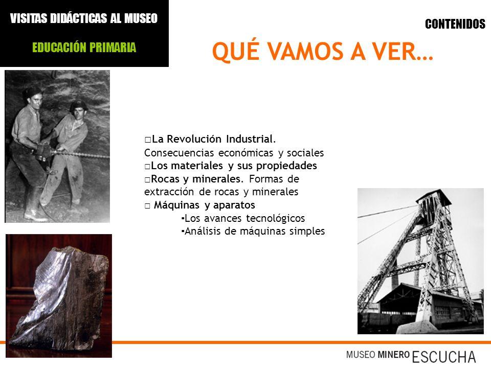 La Revolución Industrial. Consecuencias económicas y sociales Los materiales y sus propiedades Rocas y minerales. Formas de extracción de rocas y mine