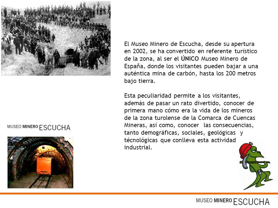 El Museo Minero de Escucha, desde su apertura en 2002, se ha convertido en referente turístico de la zona, al ser el ÚNICO Museo Minero de España, don