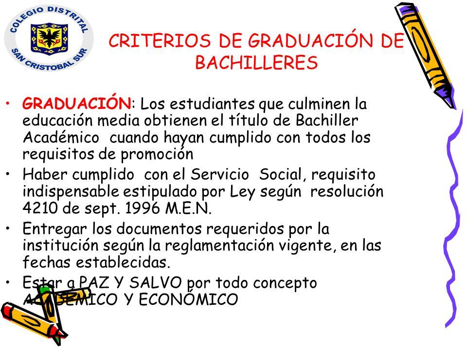 CRITERIOS DE GRADUACIÓN DE BACHILLERES GRADUACIÓN: Los estudiantes que culminen la educación media obtienen el título de Bachiller Académico cuando ha