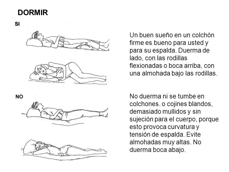 Un buen sueño en un colchón firme es bueno para usted y para su espalda. Duerma de lado, con las rodillas flexionadas o boca arriba, con una almohada
