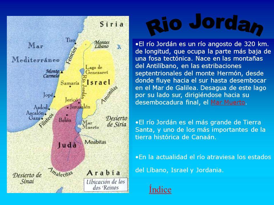El río Jordán es un río angosto de 320 km.