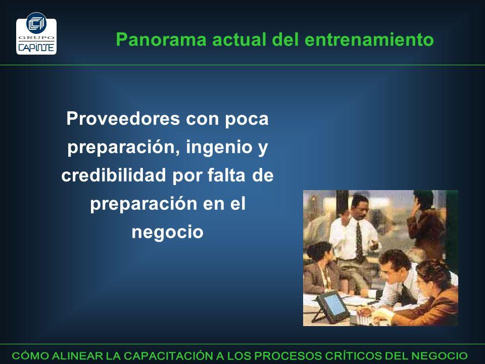 Proveedores con poca preparación, ingenio y credibilidad por falta de preparación en el negocio Panorama actual del entrenamiento