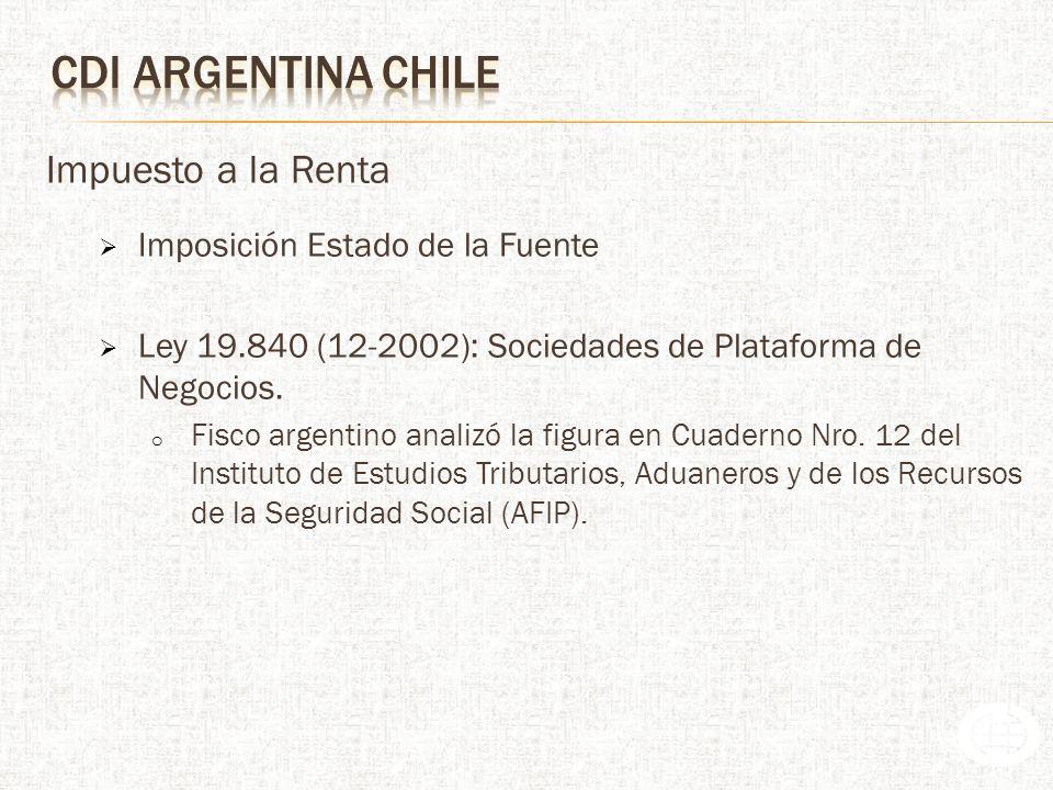 Impuesto a la Renta Imposición Estado de la Fuente Ley 19.840 (12-2002): Sociedades de Plataforma de Negocios.