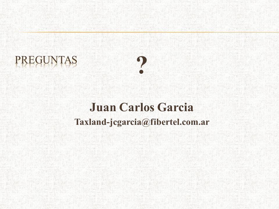 ? Juan Carlos Garcia Taxland-jcgarcia@fibertel.com.ar