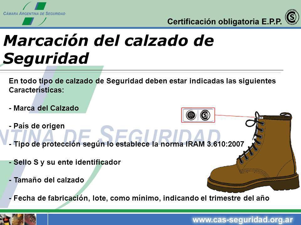 Marcación del calzado de Seguridad En todo tipo de calzado de Seguridad deben estar indicadas las siguientes Características: - Marca del Calzado - Pa
