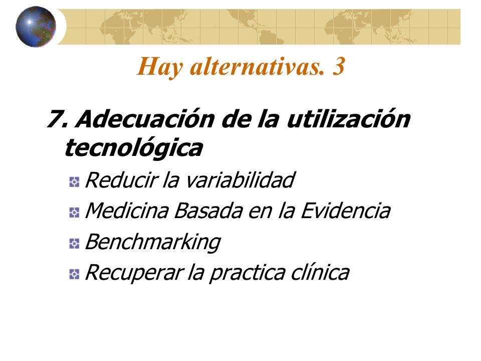 Hay alternativas. 3 7.