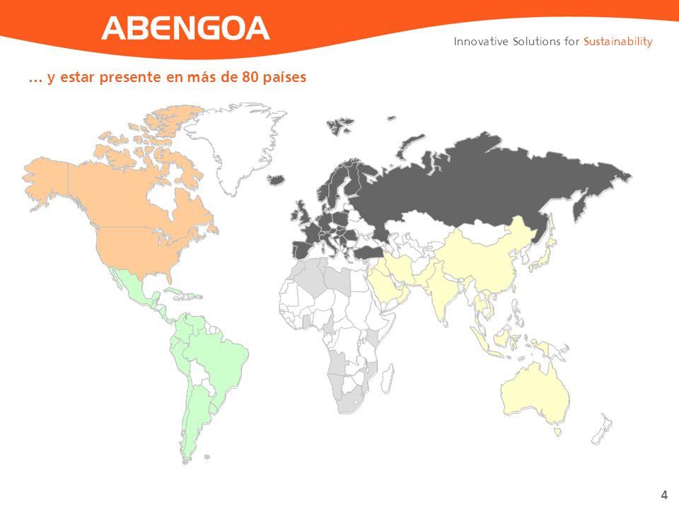 Innovative Solutions for Sustainability 4 … y estar presente en más de 80 países