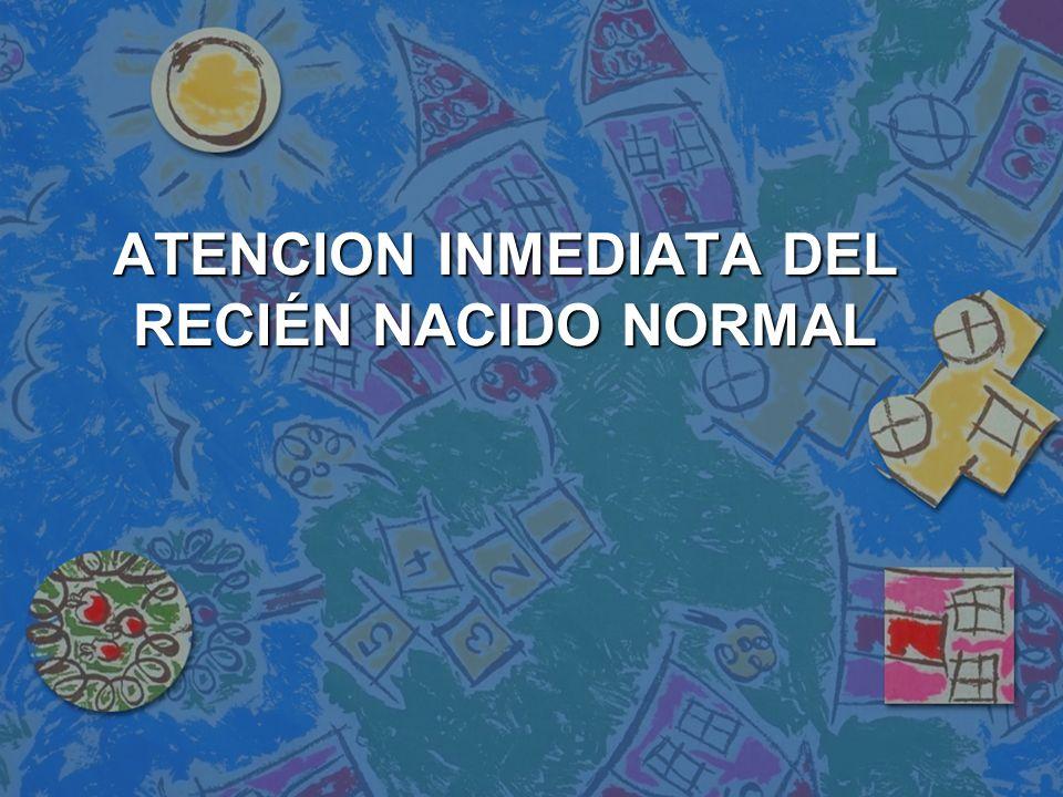 Baño Del Recien Nacido Normal:ATENCION INMEDIATA DEL RECIÉN NACIDO NORMAL Atención inmediata del