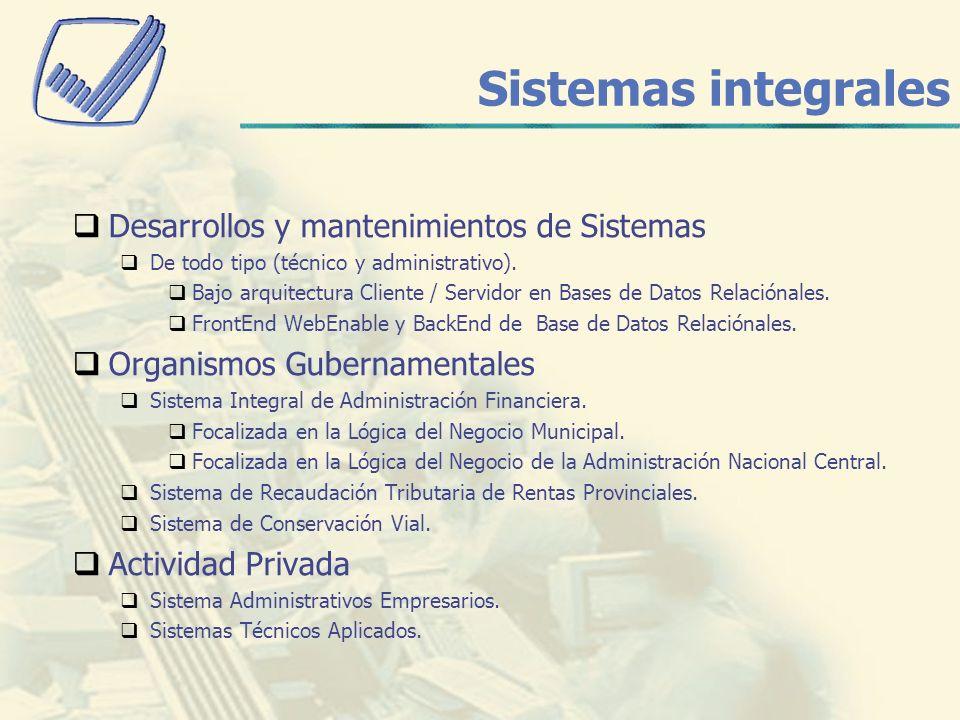 Sistemas integrales Desarrollos y mantenimientos de Sistemas De todo tipo (técnico y administrativo).