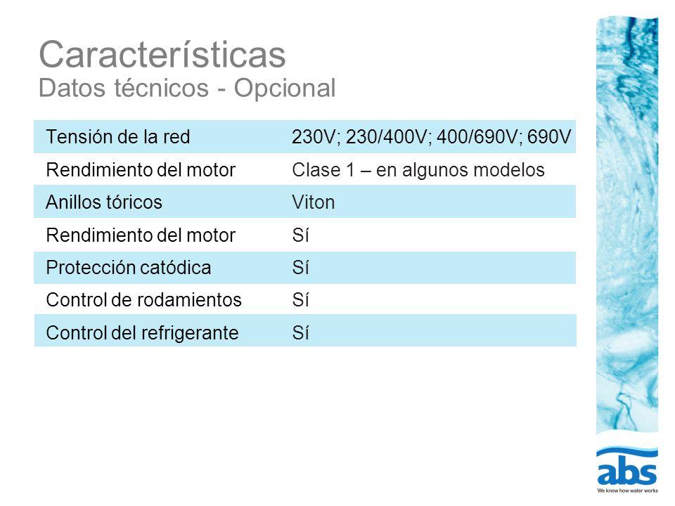 Características Datos técnicos - Opcional Tensión de la red Rendimiento del motor Anillos tóricos Rendimiento del motor Protección catódica Control de