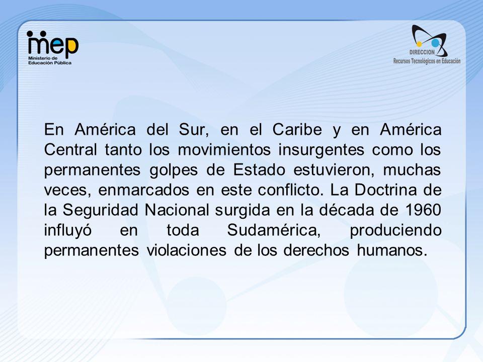 En América del Sur, en el Caribe y en América Central tanto los movimientos insurgentes como los permanentes golpes de Estado estuvieron, muchas veces, enmarcados en este conflicto.