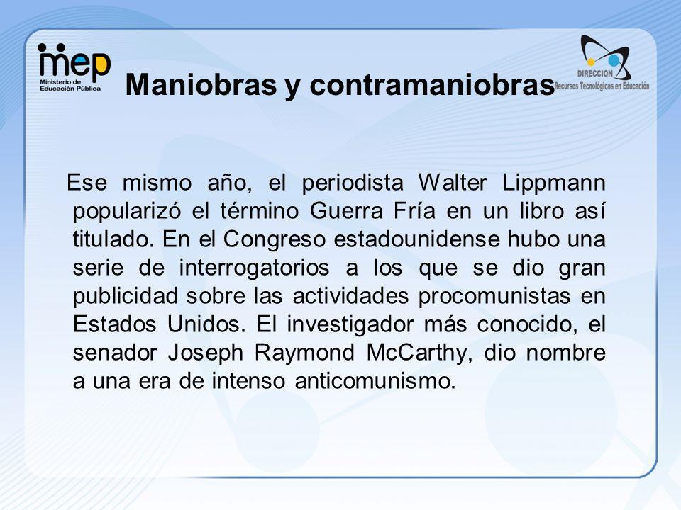 Ese mismo año, el periodista Walter Lippmann popularizó el término Guerra Fría en un libro así titulado.