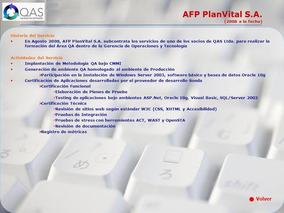 AFP PlanVital S.A. (2008 a la fecha) Historia del Servicio En Agosto 2008, AFP PlanVital S.A. subcontrata los servicios de uno de los socios de QAS Lt