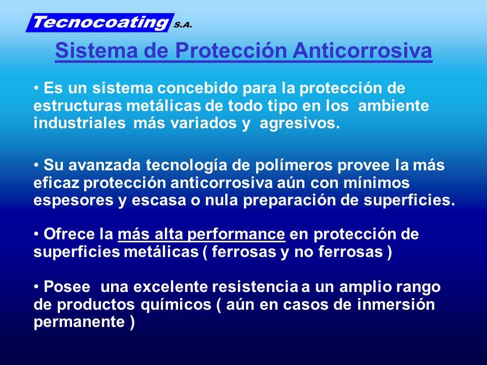 Sistema de Protección Anticorrosiva Es un sistema concebido para la protección de estructuras metálicas de todo tipo en los ambiente industriales más