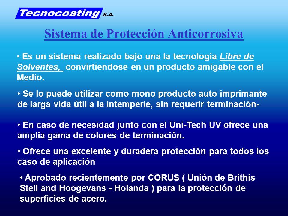 Sistema de Protección Anticorrosiva Es un sistema realizado bajo una la tecnología Libre de Solventes, convirtiendose en un producto amigable con el M