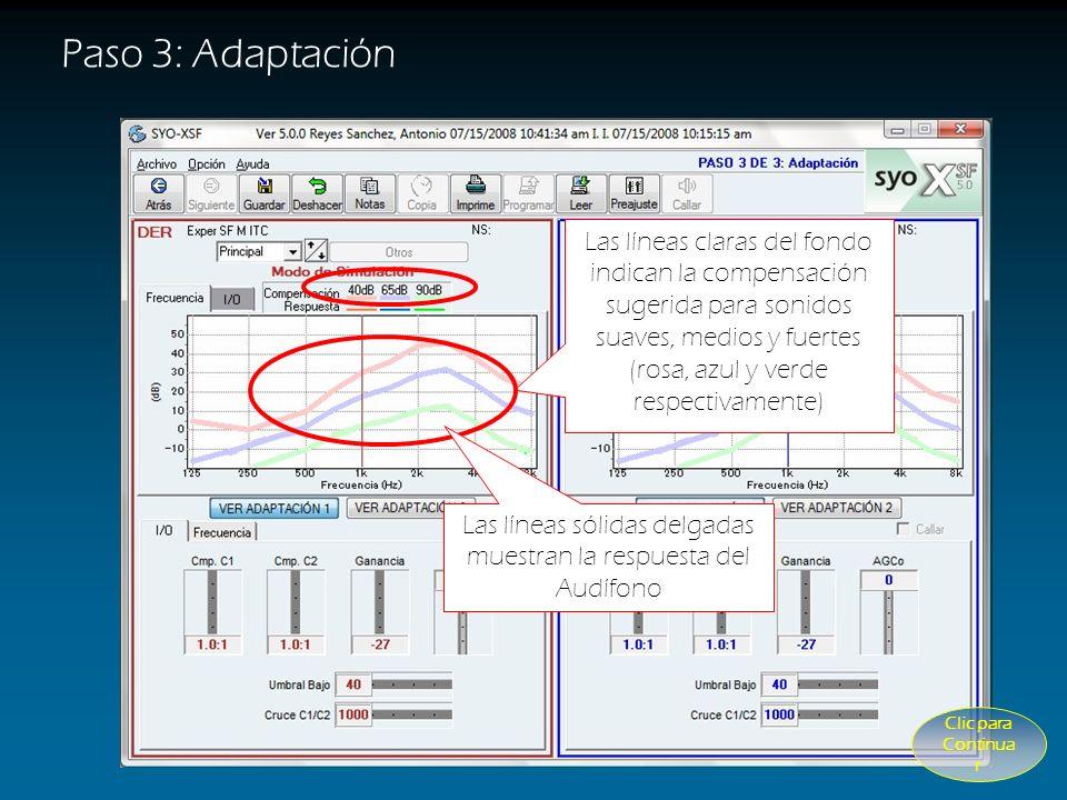 Paso 3: Adaptación PASO 3 de 3: La pantalla de Adaptación permite ajustar todos los parámetros del audífono conectado y programarlos. Las líneas clara