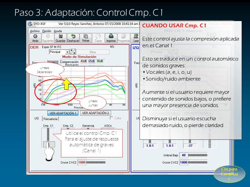 Paso 3: Adaptación: Control de Ganancia Utilice el control de ganancia para ajustar el volumen general del aparato. CUANDO USARLO Si el paciente repor