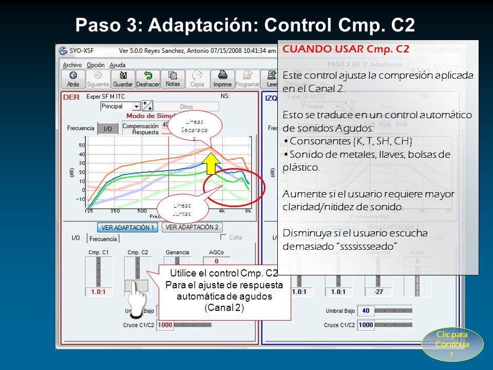 Paso 3: Adaptación: Control Cmp. C1 Utilice el control Cmp. C1 Para el ajuste de respuesta automática de graves (Canal 1) Líneas Separadas: Líneas Jun