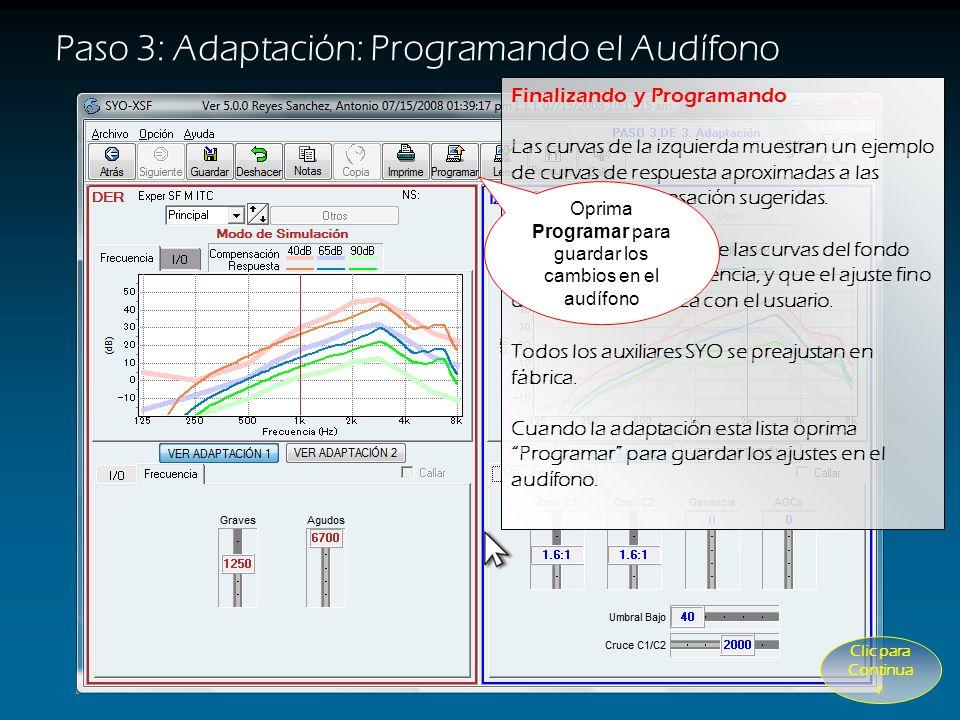El Control de Tonos Agudos cambia la forma de la curva en las frecuencias Altas Paso 3: Adaptación: Control de Tonos Agudos CUANDO USAR Control de Ton