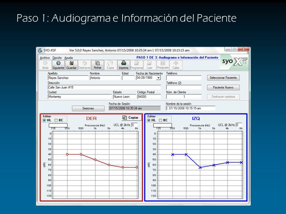 Paso 1: Audiograma e Información del Paciente oo o o o o Reyes Sanchez Introduzca los datos del Paciente Haga clic en el Audiograma para introducir la Audiometría