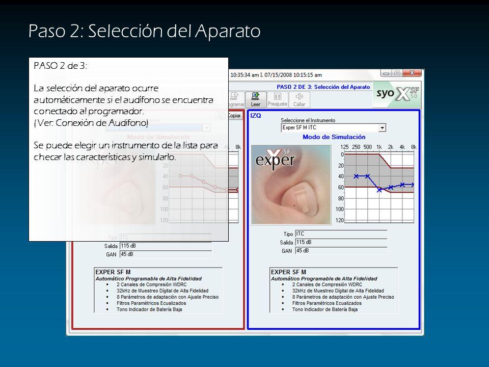 Paso 2: Selección del Aparato PASO 2 de 3: La selección del aparato ocurre automáticamente si el audífono se encuentra conectado al programador.