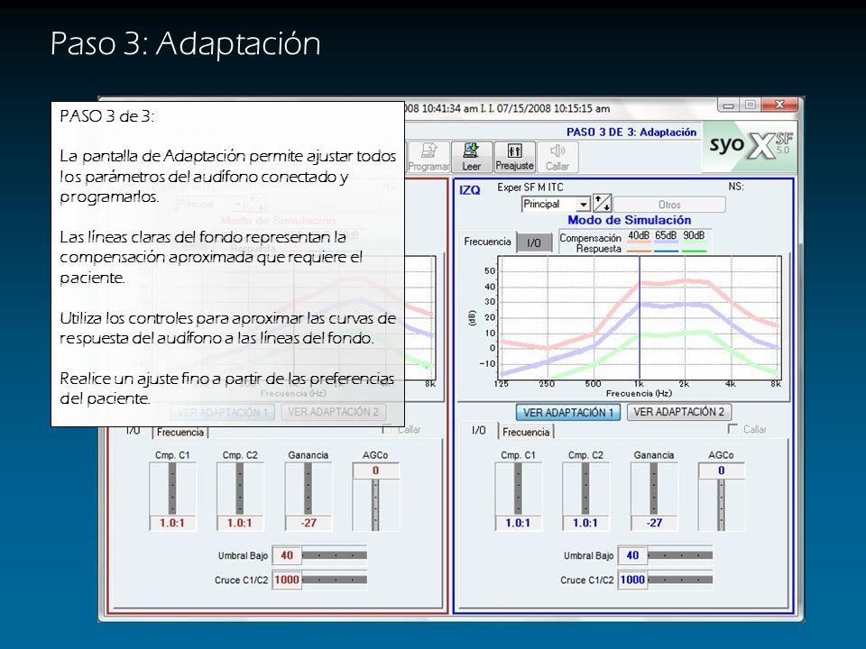 Paso 3: Adaptación PASO 3 de 3: La pantalla de Adaptación permite ajustar todos los parámetros del audífono conectado y programarlos.