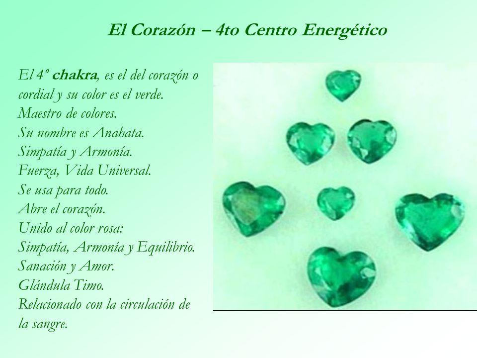 El 4º chakra, es el del corazón o cordial y su color es el verde. Maestro de colores. Su nombre es Anahata. Simpatía y Armonía. Fuerza, Vida Universal