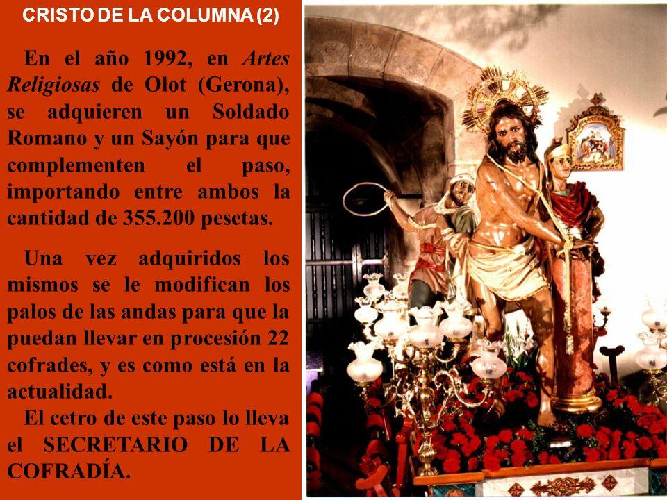 CRISTO DE LA COLUMNA (1) CRISTO DE LA COLUMNA (1) Talla adquirida en el año 1944 al escultor imaginero valenciano Don Vicente Tena Cuesta, por el prec