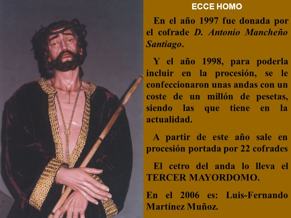 CRISTO DE LA COLUMNA (2) En el año 1992, en Artes Religiosas de Olot (Gerona), se adquieren un Soldado Romano y un Sayón para que complementen el paso