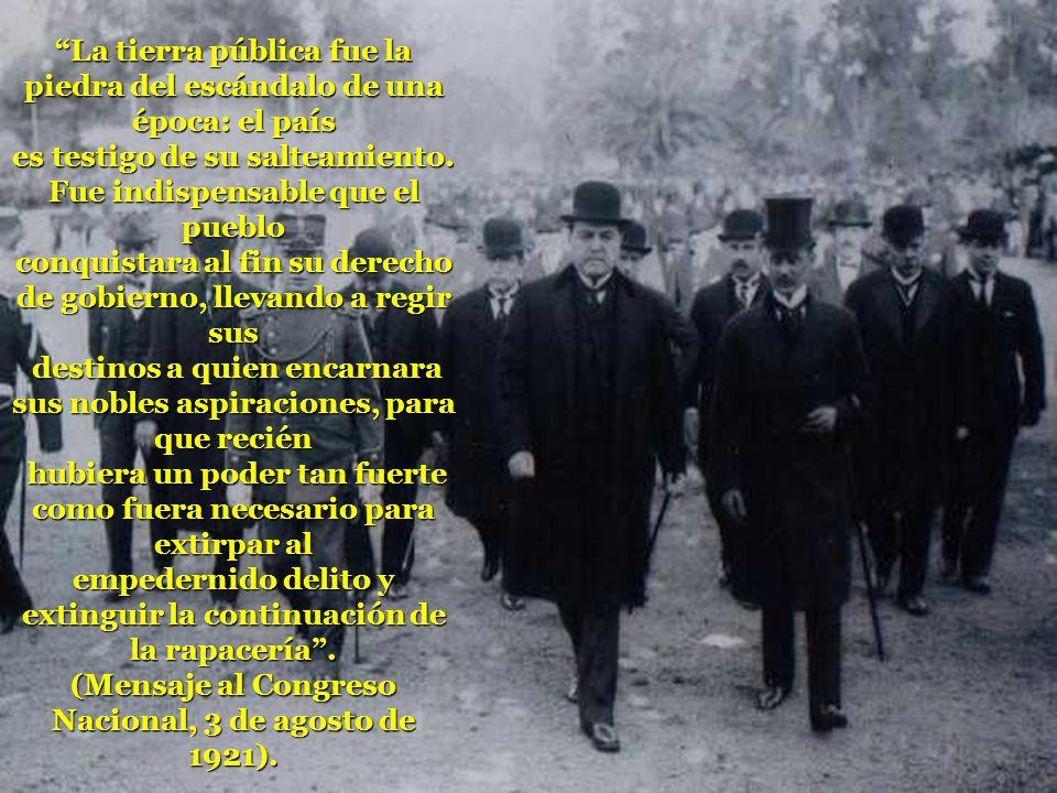 La tierra pública fue la piedra del escándalo de una época: el país es testigo de su salteamiento. Fue indispensable que el pueblo conquistara al fin