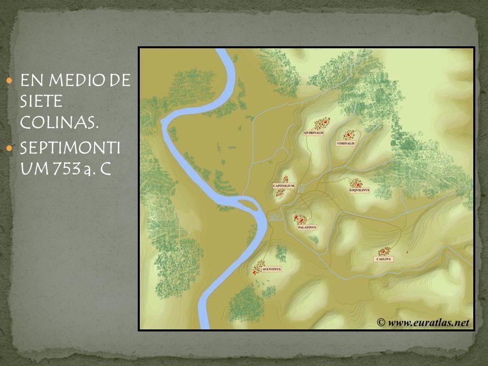 EN MEDIO DE SIETE COLINAS. SEPTIMONTI UM 753 a. C