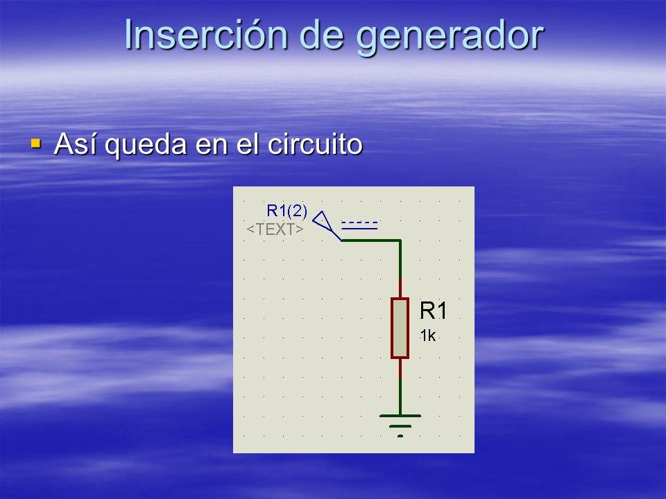 Inserción de generador Así queda en el circuito Así queda en el circuito