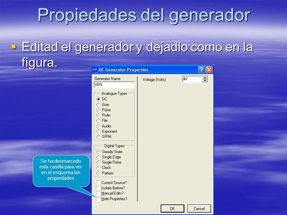 Propiedades del generador Editad el generador y dejadlo como en la figura.
