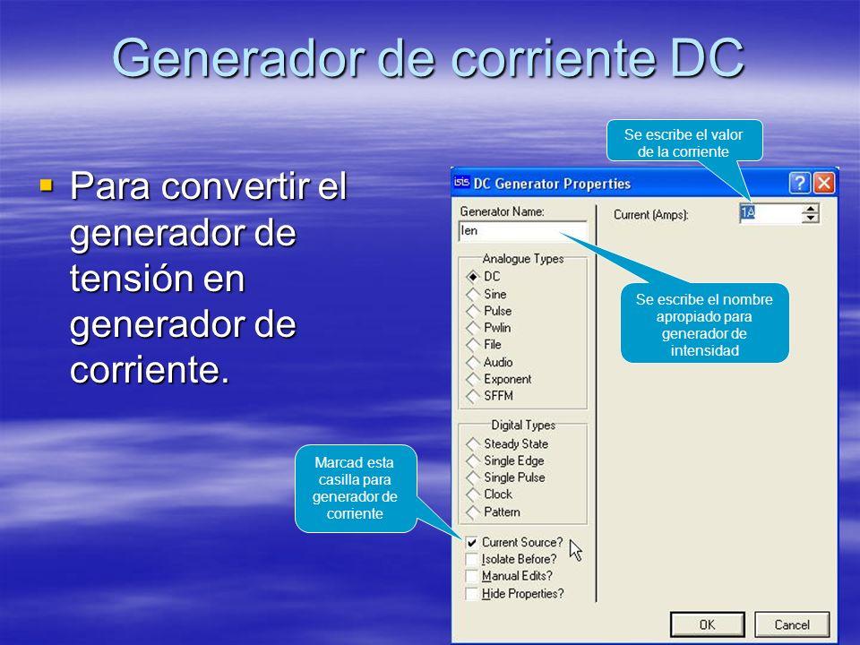 Generador de corriente DC Para convertir el generador de tensión en generador de corriente.