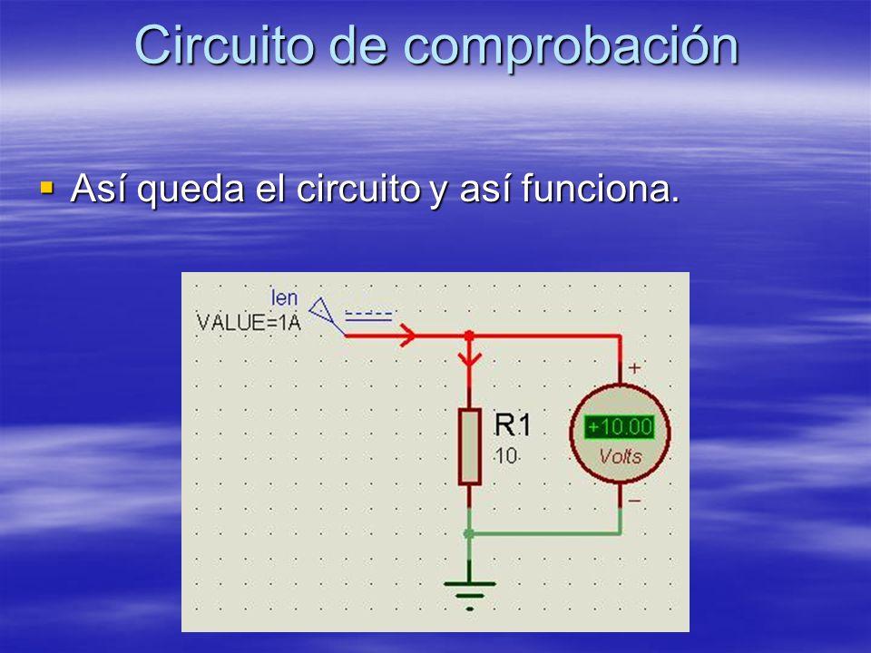 Circuito de comprobación Así queda el circuito y así funciona.