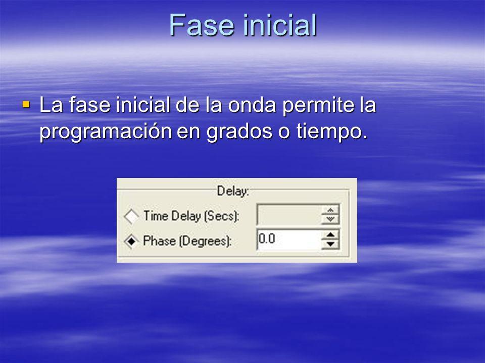 Fase inicial La fase inicial de la onda permite la programación en grados o tiempo.