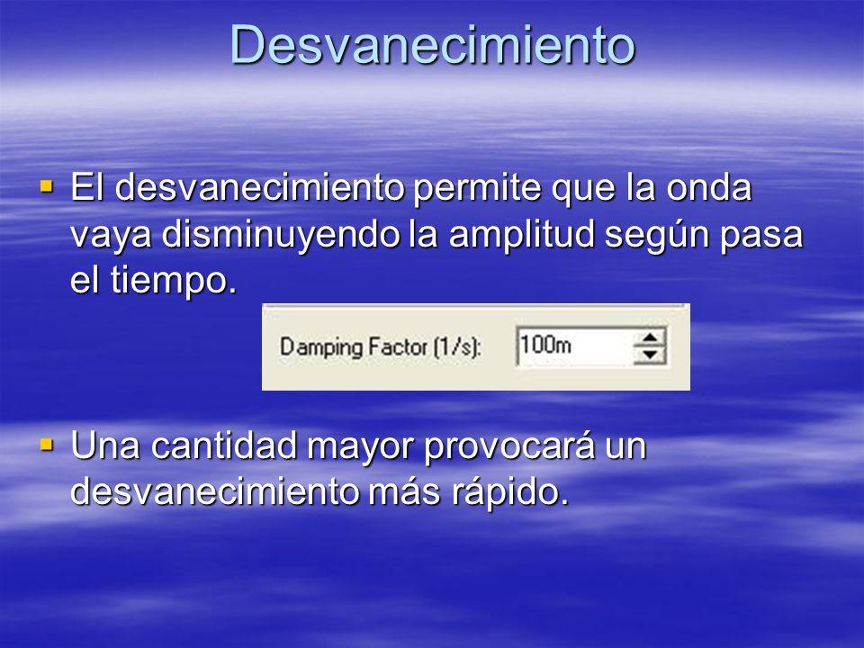 Desvanecimiento El desvanecimiento permite que la onda vaya disminuyendo la amplitud según pasa el tiempo.