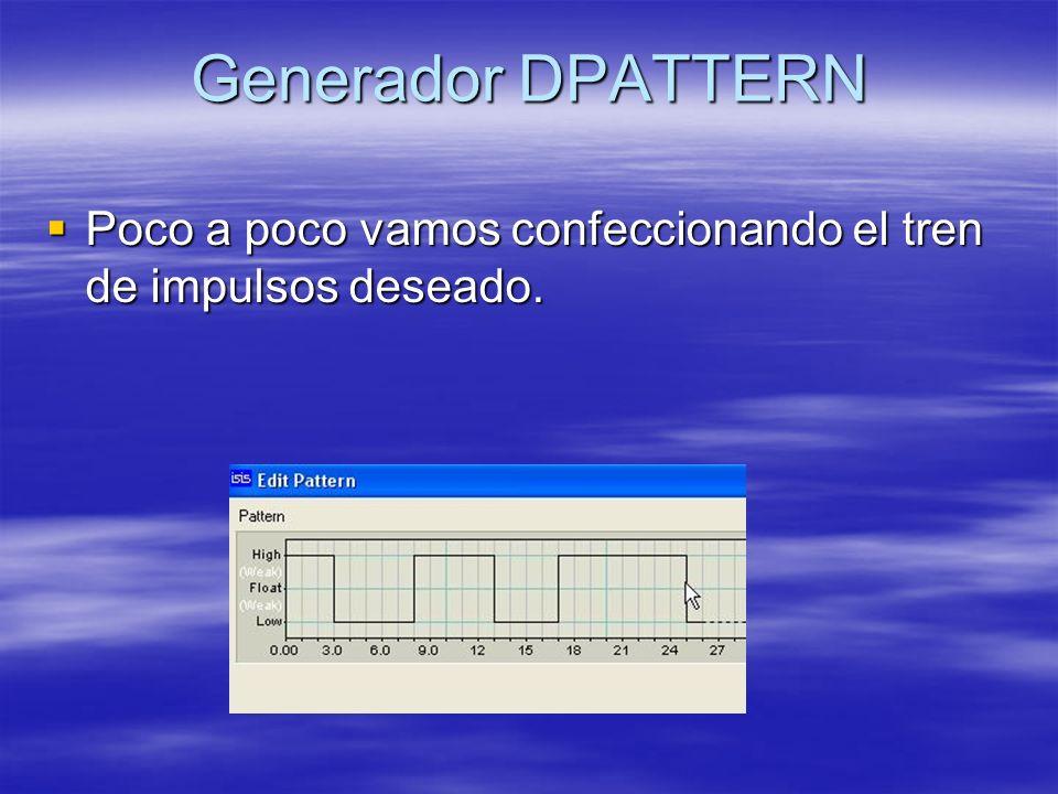 Generador DPATTERN Poco a poco vamos confeccionando el tren de impulsos deseado.