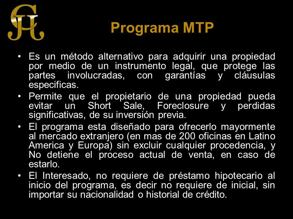 Programa MTP Es un método alternativo para adquirir una propiedad por medio de un instrumento legal, que protege las partes involucradas, con garantías y cláusulas especificas.