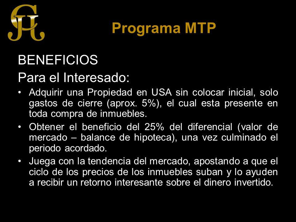 Programa MTP BENEFICIOS Para el Interesado: Adquirir una Propiedad en USA sin colocar inicial, solo gastos de cierre (aprox.