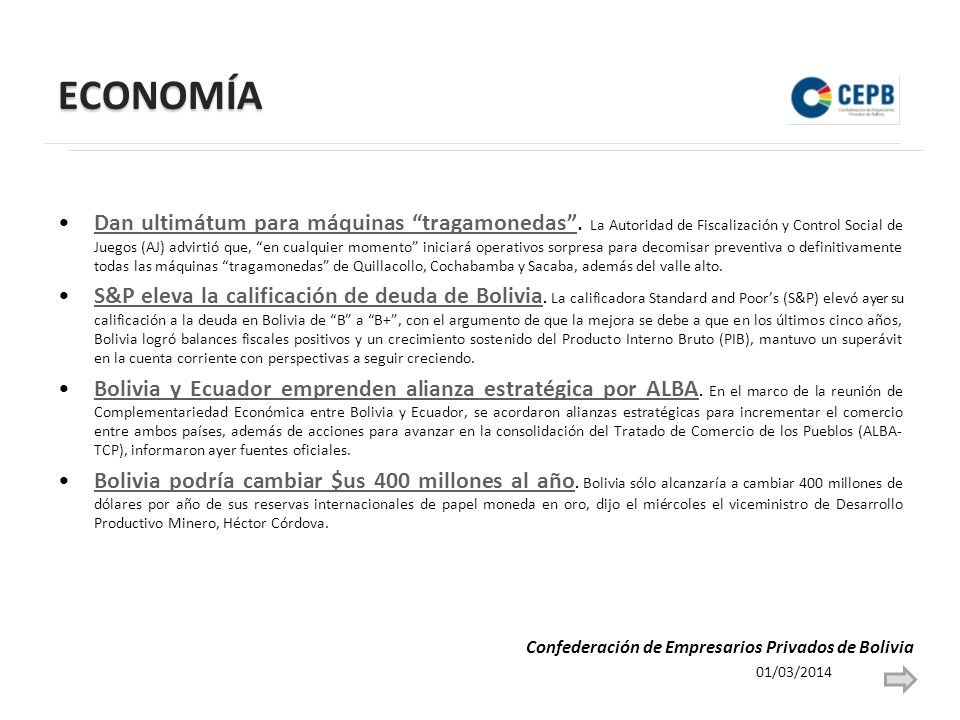ECONOMÍA 01/03/2014 Confederación de Empresarios Privados de Bolivia Dan ultimátum para máquinas tragamonedas.