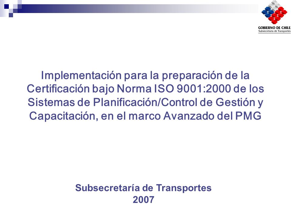 Implementación para la preparación de la Certificación bajo Norma ISO 9001:2000 de los Sistemas de Planificación/Control de Gestión y Capacitación, en
