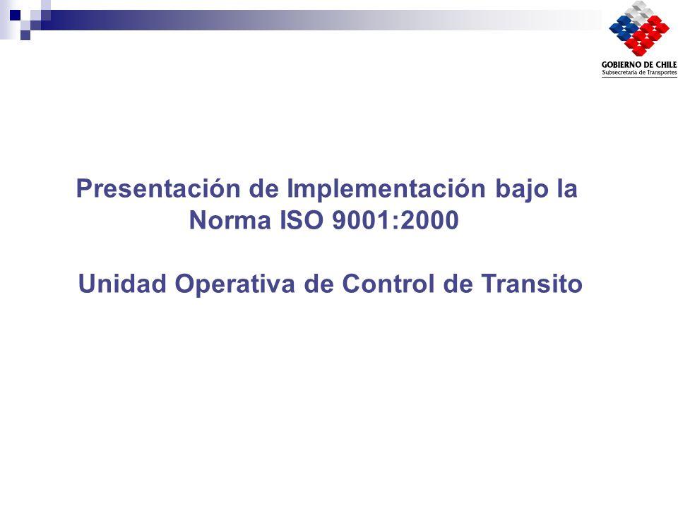 Presentación de Implementación bajo la Norma ISO 9001:2000 Unidad Operativa de Control de Transito